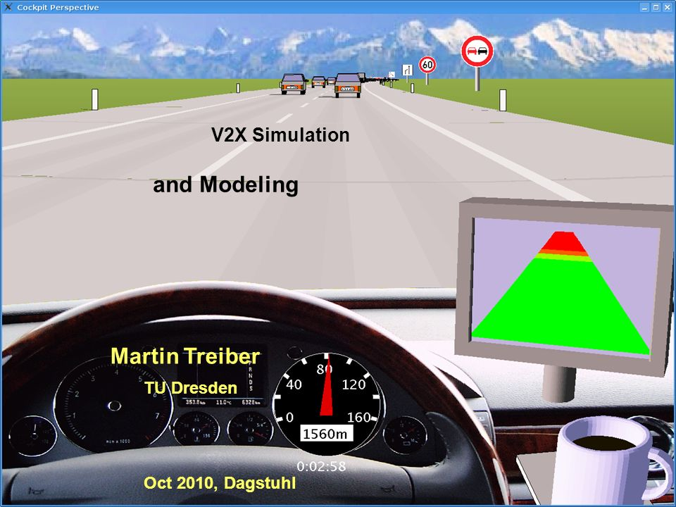 V2X Simulation and Modeling Martin Treiber TU Dresden