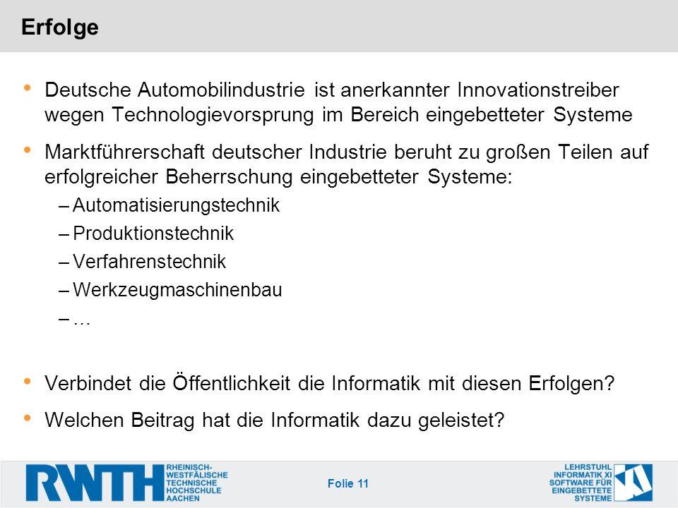 Erfolge Deutsche Automobilindustrie ist anerkannter Innovationstreiber wegen Technologievorsprung im Bereich eingebetteter Systeme.
