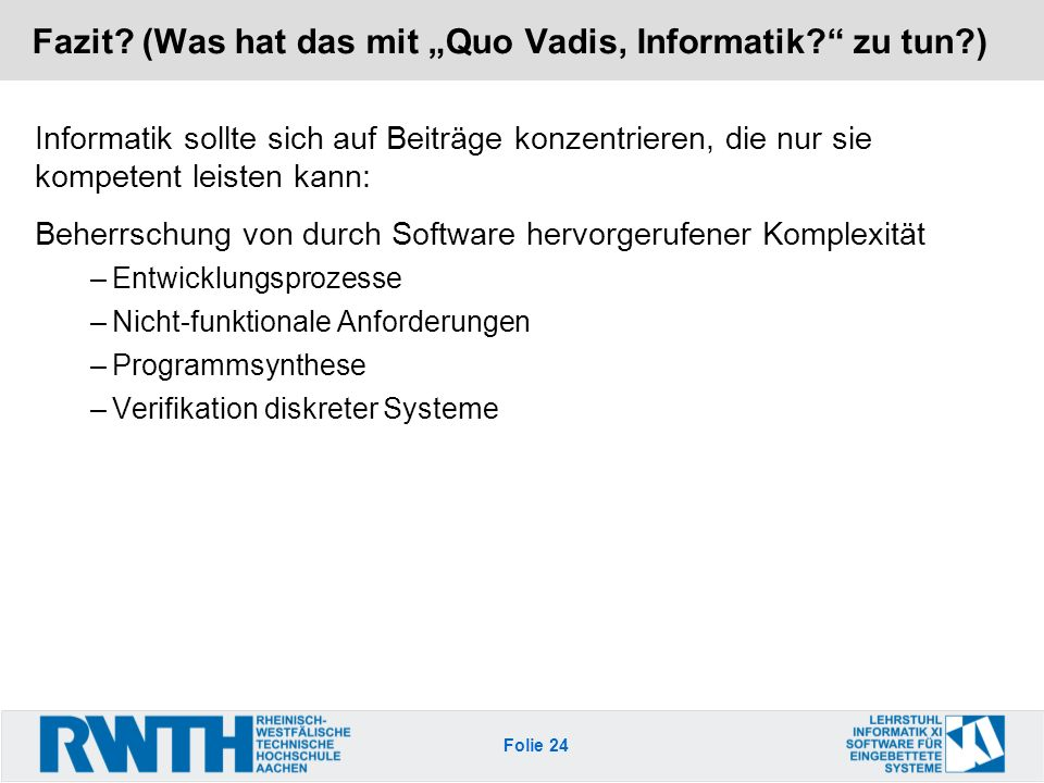 """Fazit (Was hat das mit """"Quo Vadis, Informatik zu tun )"""