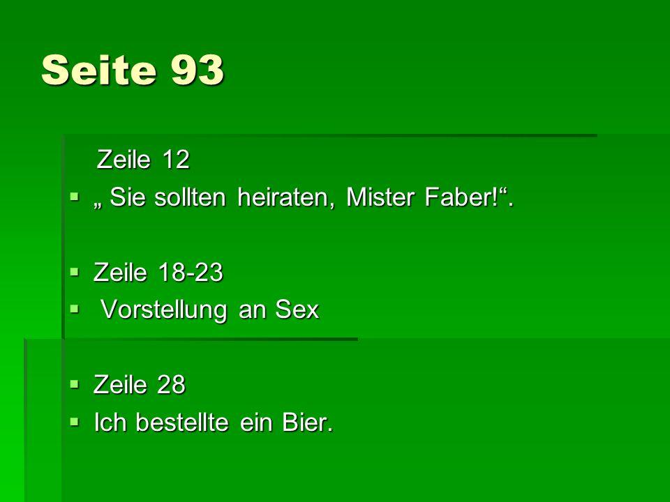 """Seite 93 Zeile 12 """" Sie sollten heiraten, Mister Faber! . Zeile 18-23"""