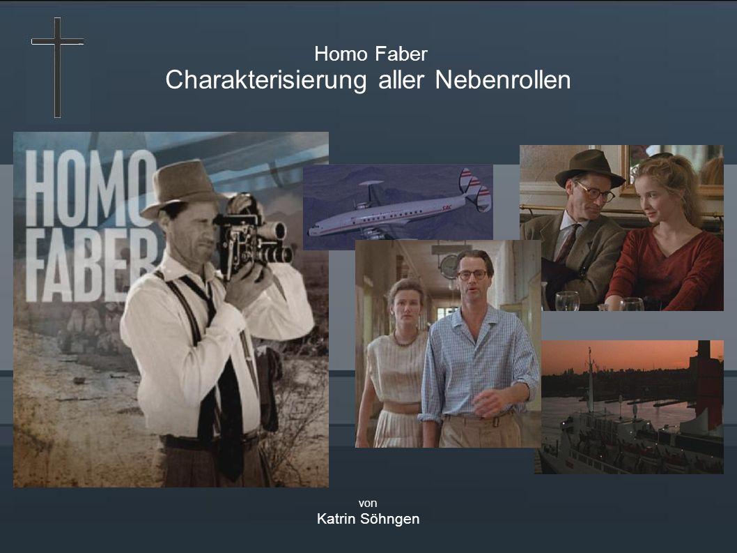 Homo Faber Charakterisierung aller Nebenrollen