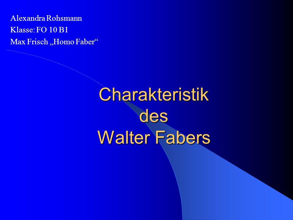 Charakteristik des Walter Fabers