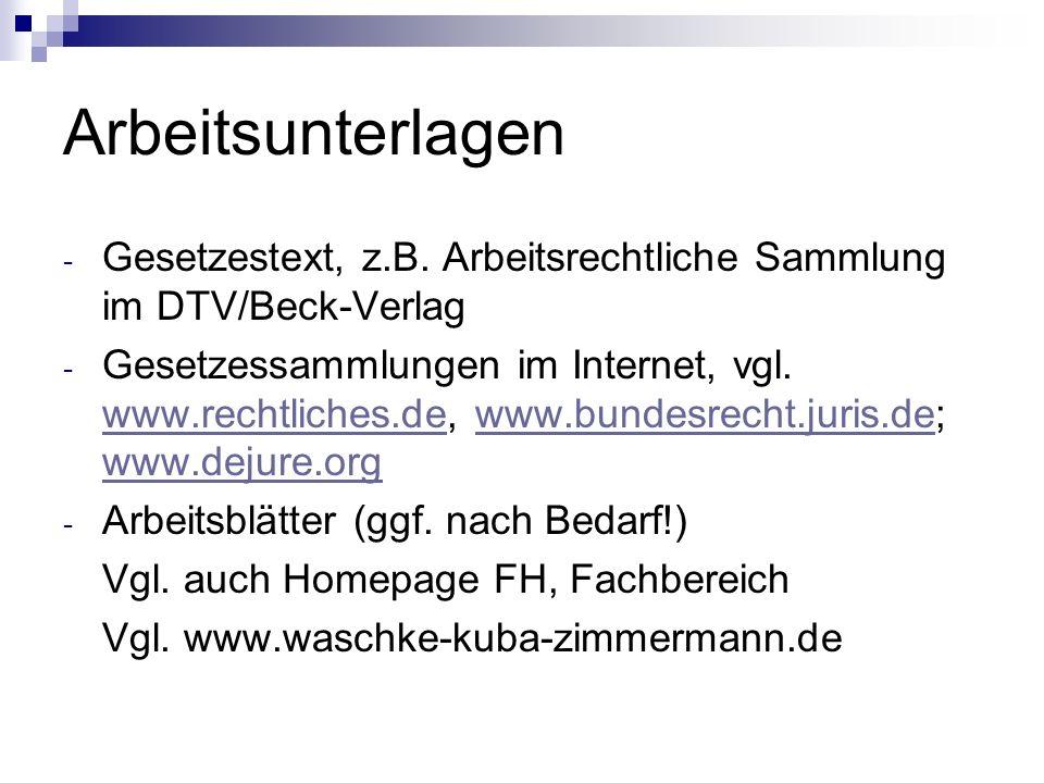 Arbeitsunterlagen Gesetzestext, z.B. Arbeitsrechtliche Sammlung im DTV/Beck-Verlag.