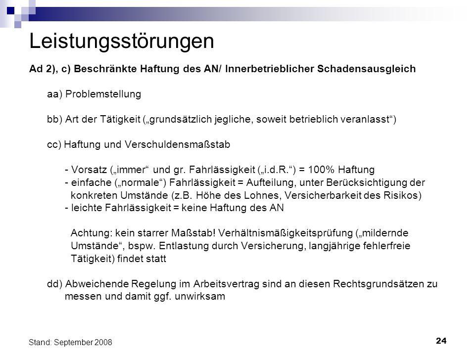 Leistungsstörungen Ad 2), c) Beschränkte Haftung des AN/ Innerbetrieblicher Schadensausgleich. aa) Problemstellung.
