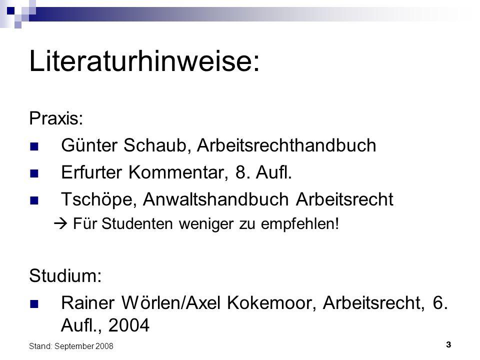 Literaturhinweise: Praxis: Günter Schaub, Arbeitsrechthandbuch