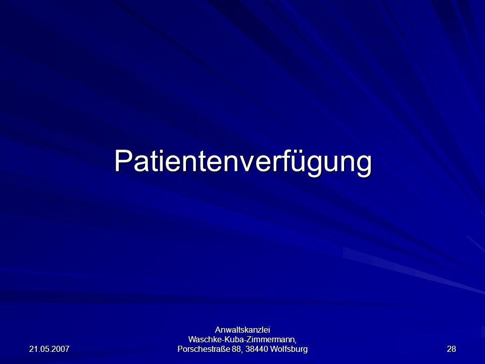 Patientenverfügung 21.05.2007.