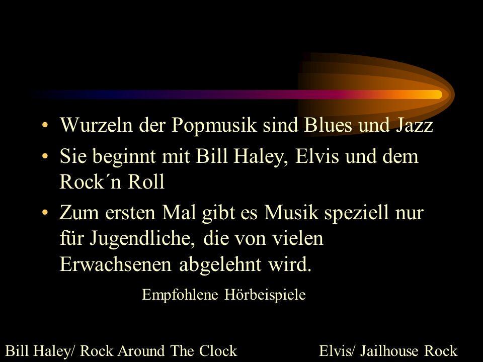 Wurzeln der Popmusik sind Blues und Jazz