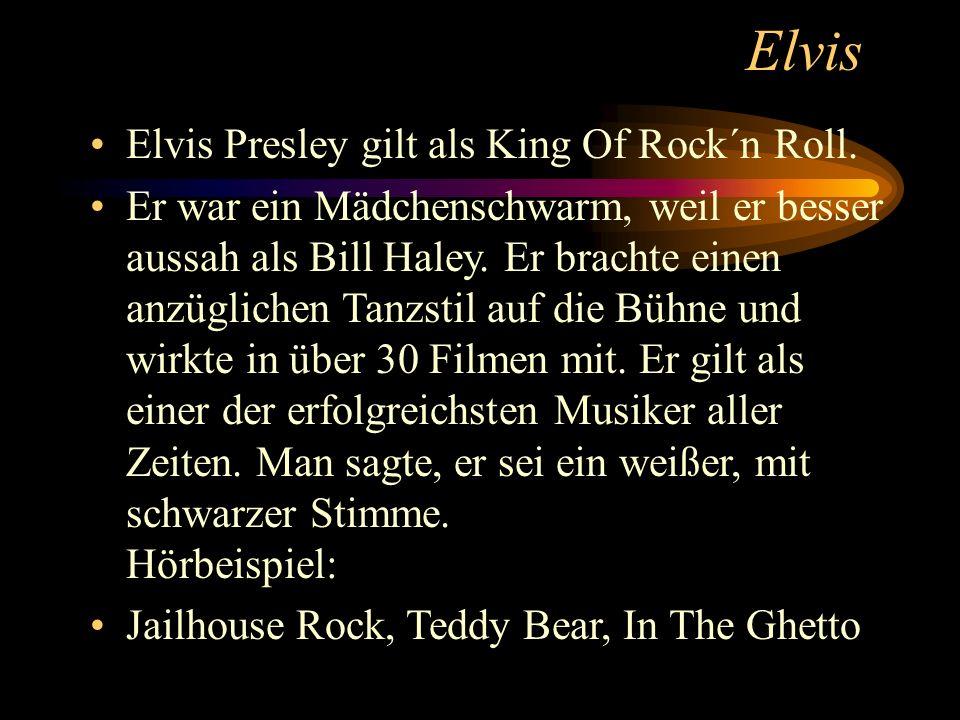 Elvis Elvis Presley gilt als King Of Rock´n Roll.