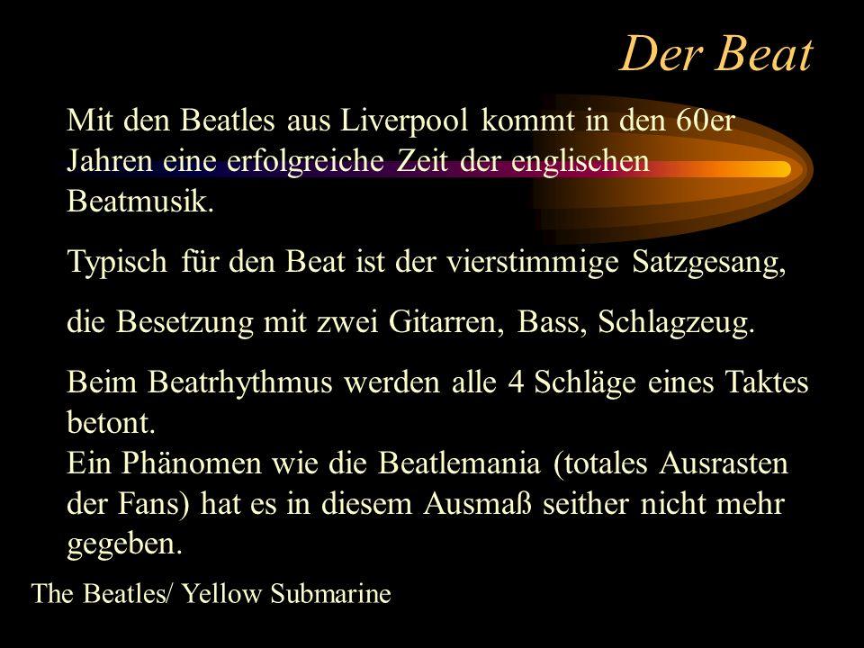 Der BeatMit den Beatles aus Liverpool kommt in den 60er Jahren eine erfolgreiche Zeit der englischen Beatmusik.