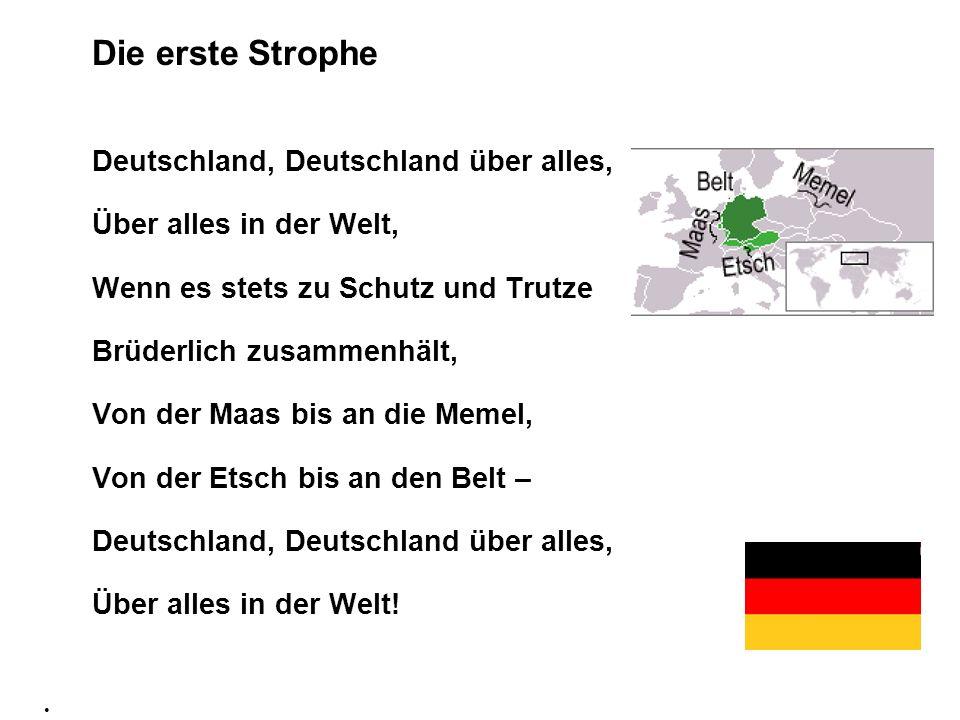 Die erste Strophe Deutschland, Deutschland über alles,
