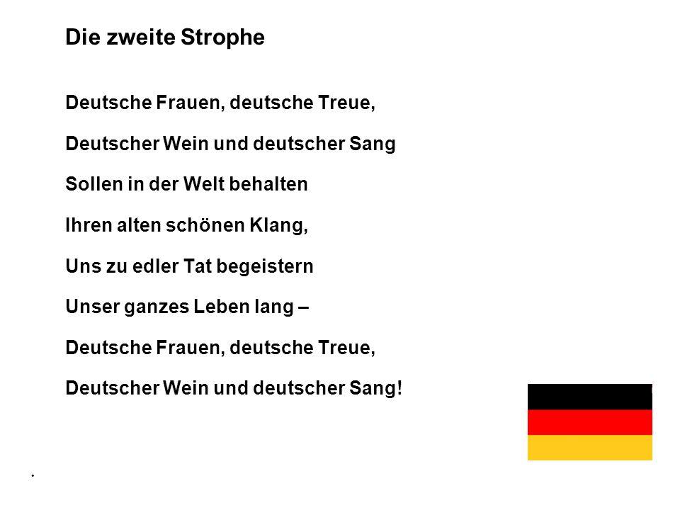 Die zweite Strophe Deutsche Frauen, deutsche Treue,