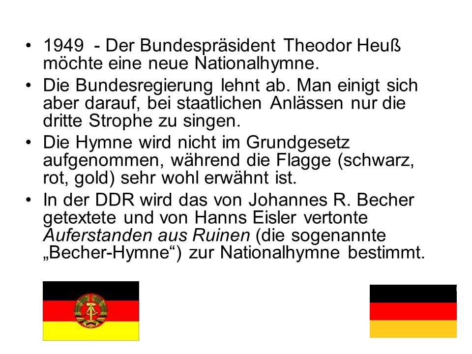 1949 - Der Bundespräsident Theodor Heuß möchte eine neue Nationalhymne.
