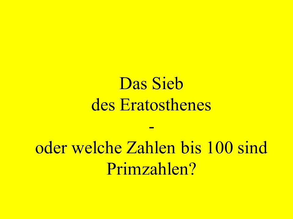 Das Sieb des Eratosthenes - oder welche Zahlen bis 100 sind Primzahlen