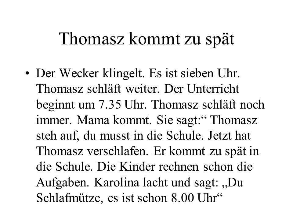 Thomasz kommt zu spät