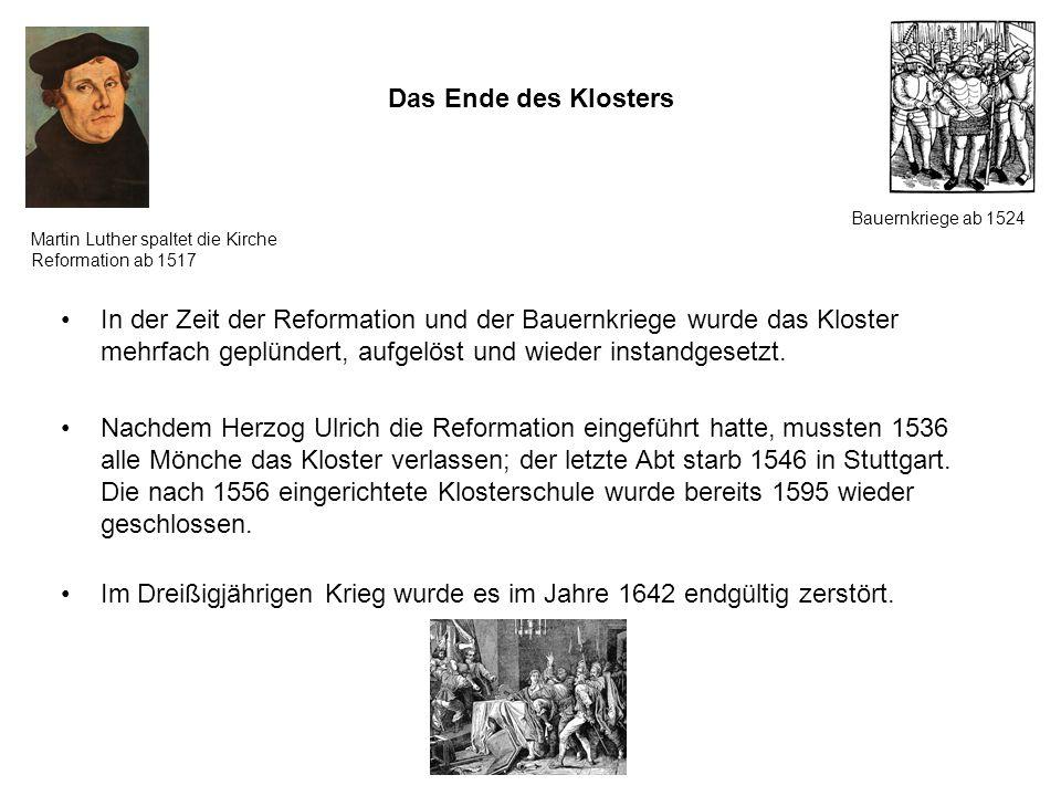Im Dreißigjährigen Krieg wurde es im Jahre 1642 endgültig zerstört.