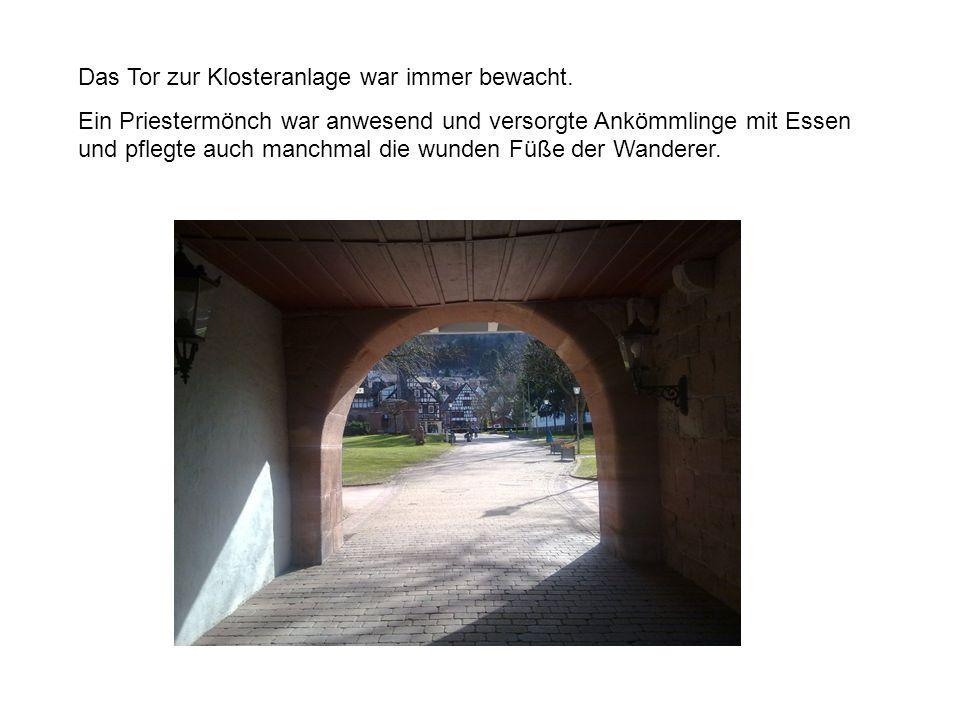 Das Tor zur Klosteranlage war immer bewacht.