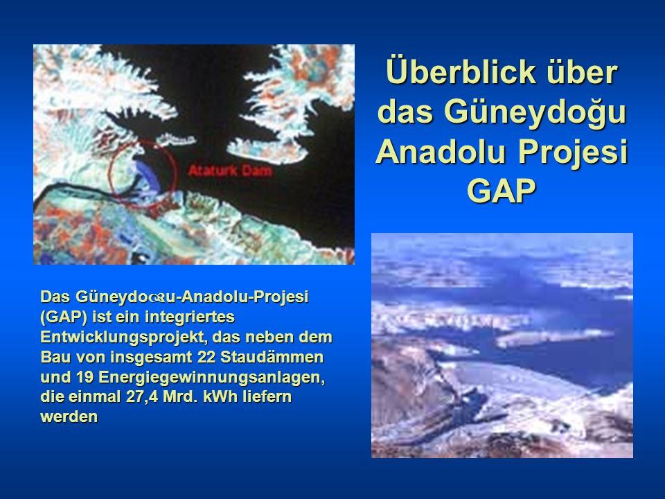 Überblick über das Güneydoğu Anadolu Projesi GAP