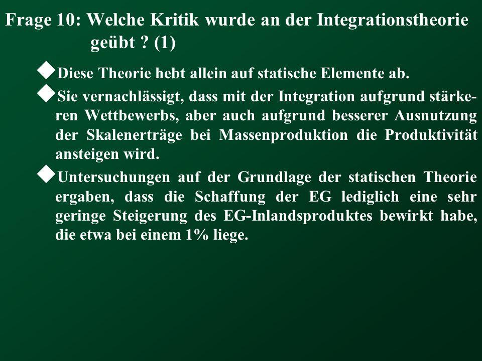 Frage 10: Welche Kritik wurde an der Integrationstheorie geübt (1)