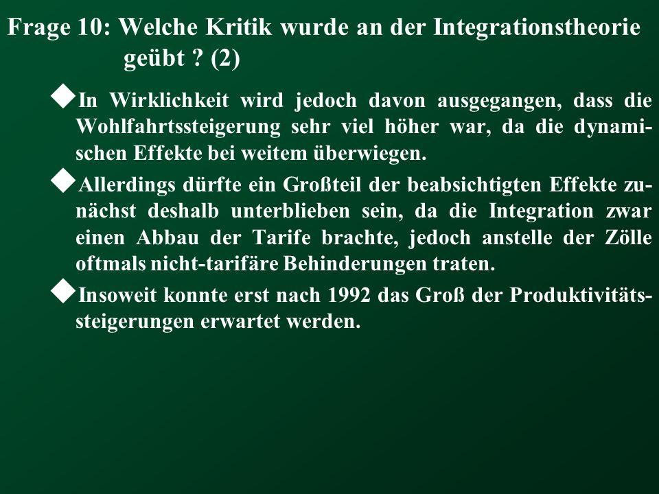 Frage 10: Welche Kritik wurde an der Integrationstheorie geübt (2)