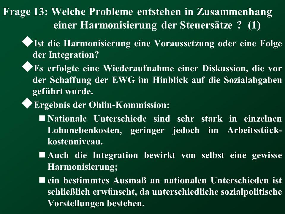Frage 13: Welche Probleme entstehen in Zusammenhang einer Harmonisierung der Steuersätze (1)