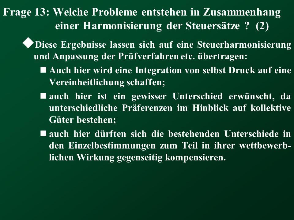 Frage 13: Welche Probleme entstehen in Zusammenhang einer Harmonisierung der Steuersätze (2)
