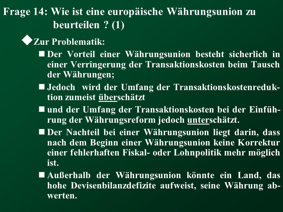 Frage 14: Wie ist eine europäische Währungsunion zu beurteilen (1)