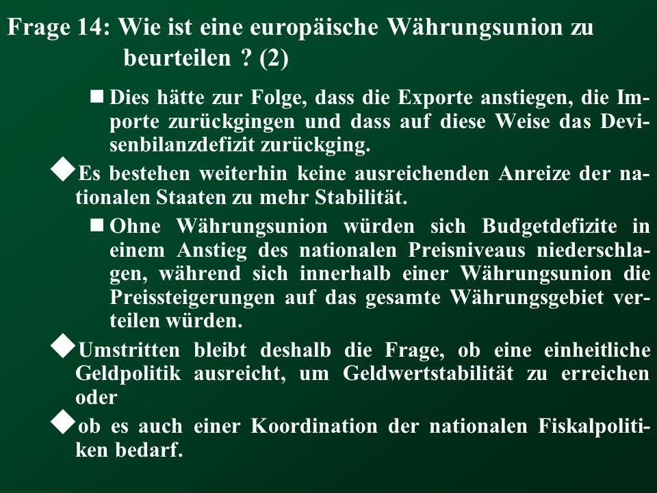 Frage 14: Wie ist eine europäische Währungsunion zu beurteilen (2)