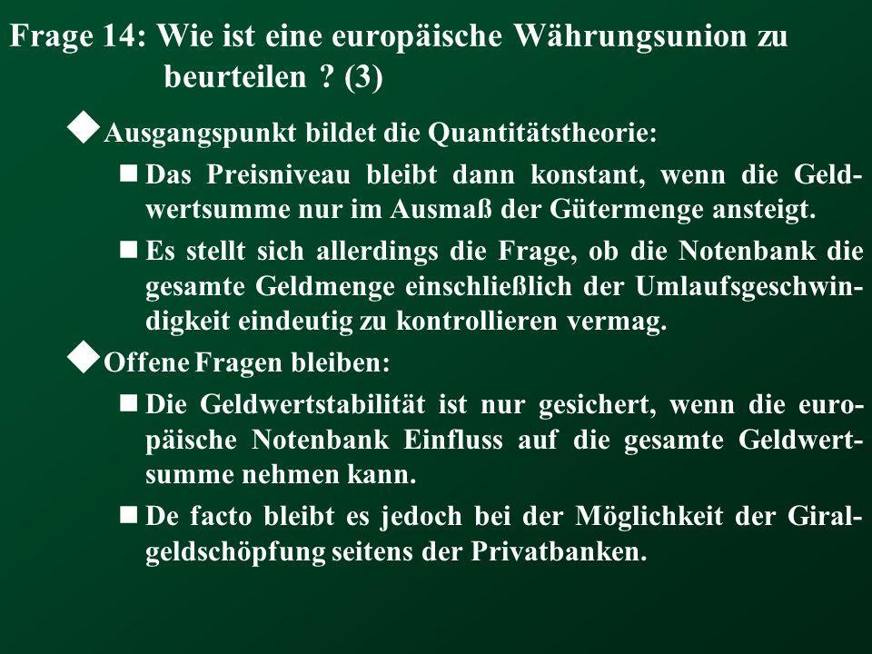 Frage 14: Wie ist eine europäische Währungsunion zu beurteilen (3)