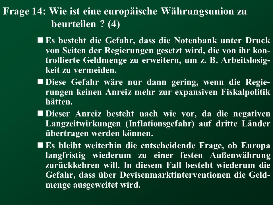Frage 14: Wie ist eine europäische Währungsunion zu beurteilen (4)