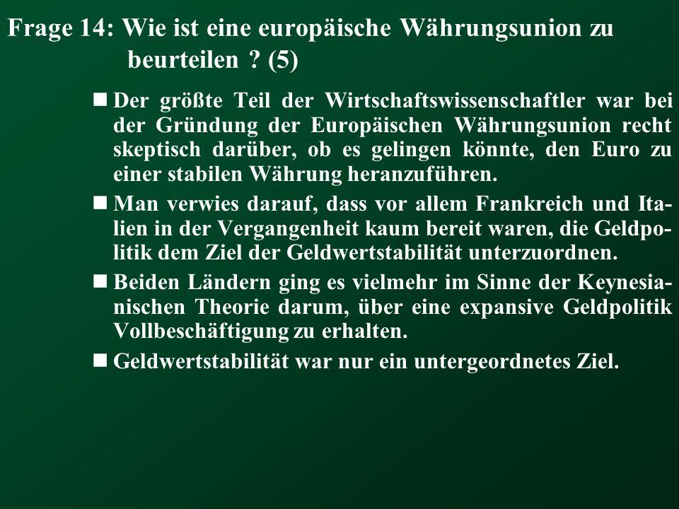 Frage 14: Wie ist eine europäische Währungsunion zu beurteilen (5)