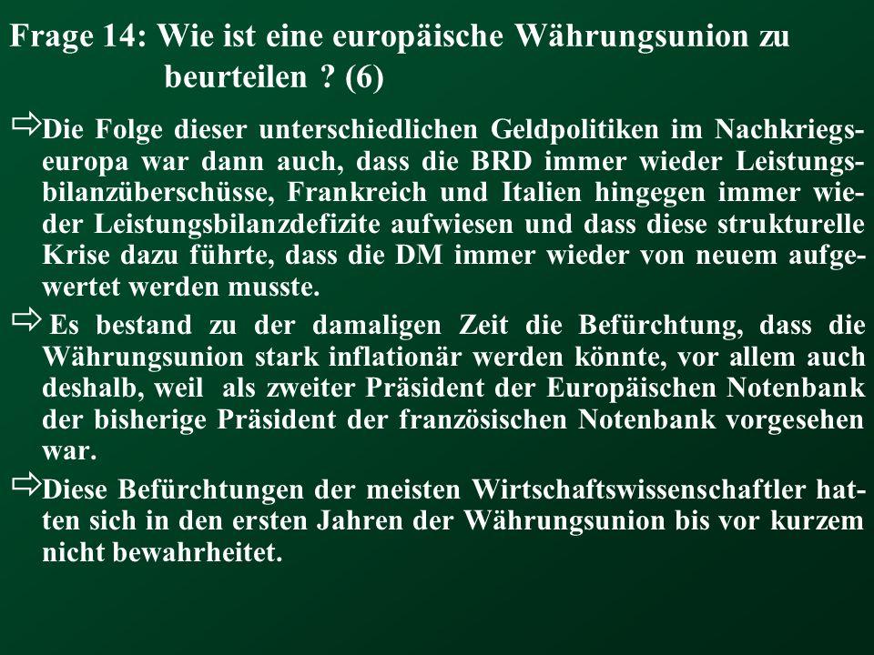 Frage 14: Wie ist eine europäische Währungsunion zu beurteilen (6)