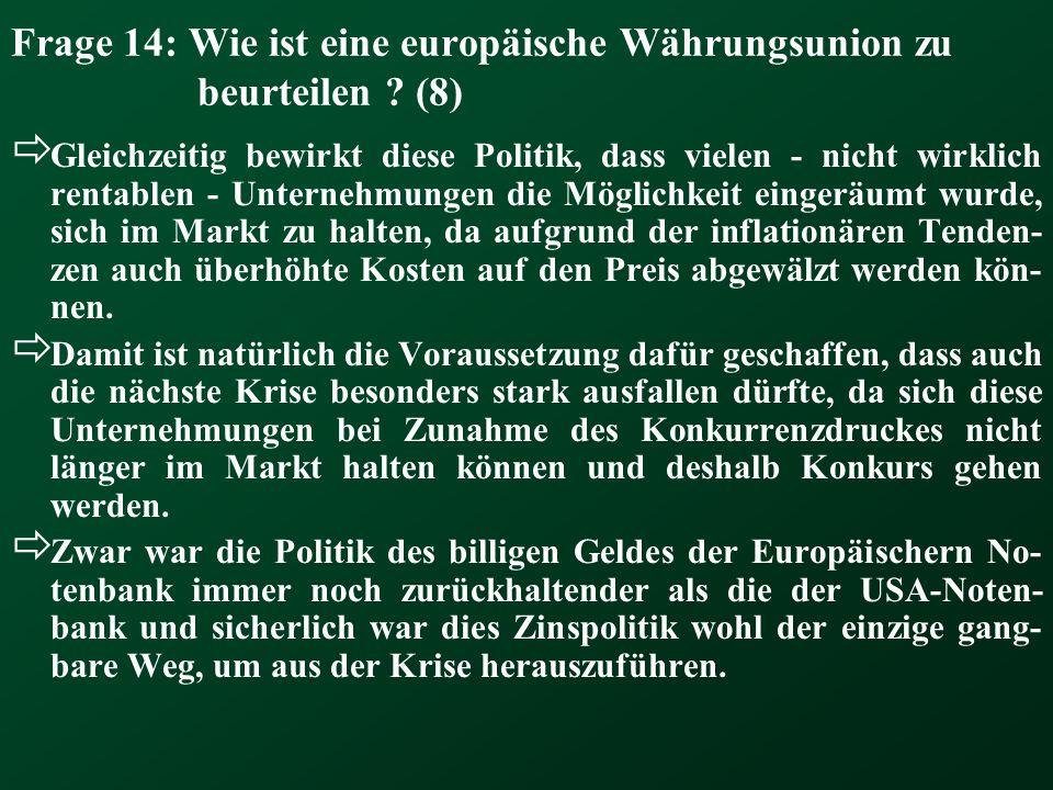 Frage 14: Wie ist eine europäische Währungsunion zu beurteilen (8)
