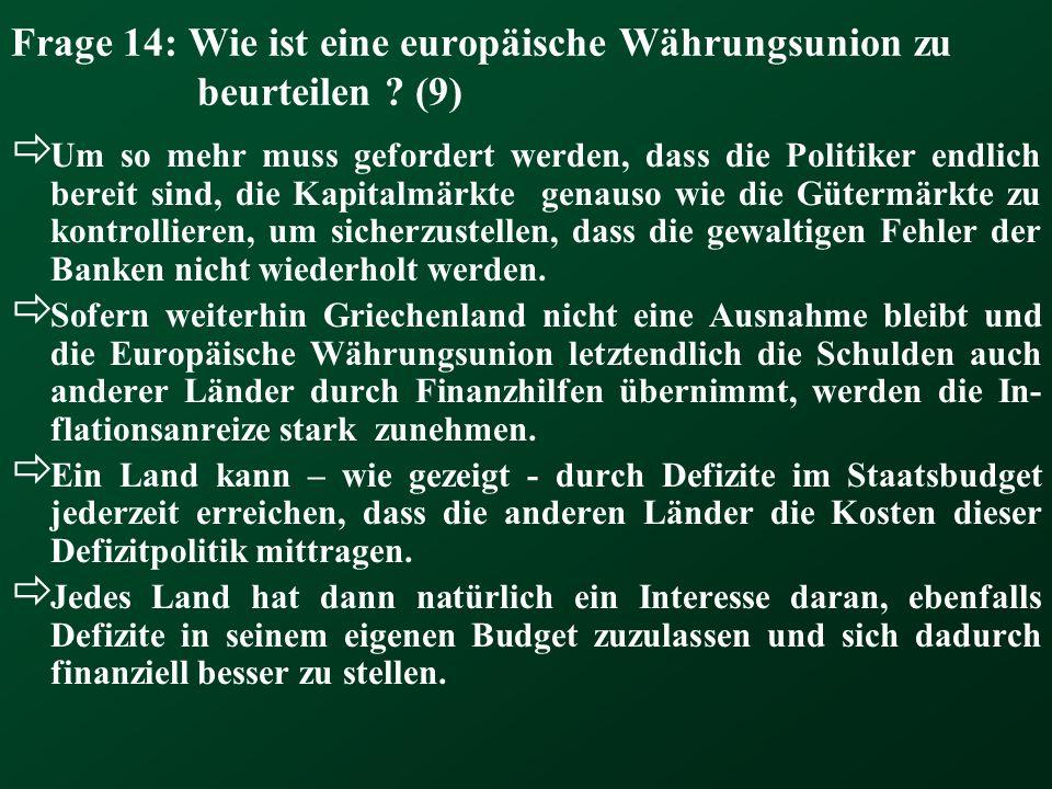 Frage 14: Wie ist eine europäische Währungsunion zu beurteilen (9)