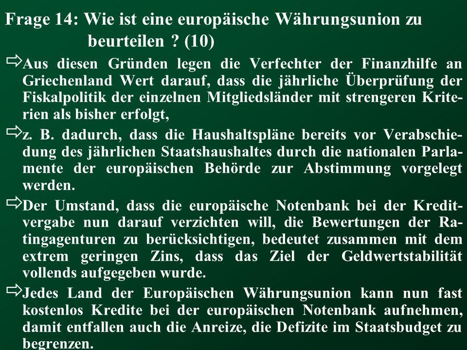 Frage 14: Wie ist eine europäische Währungsunion zu beurteilen (10)
