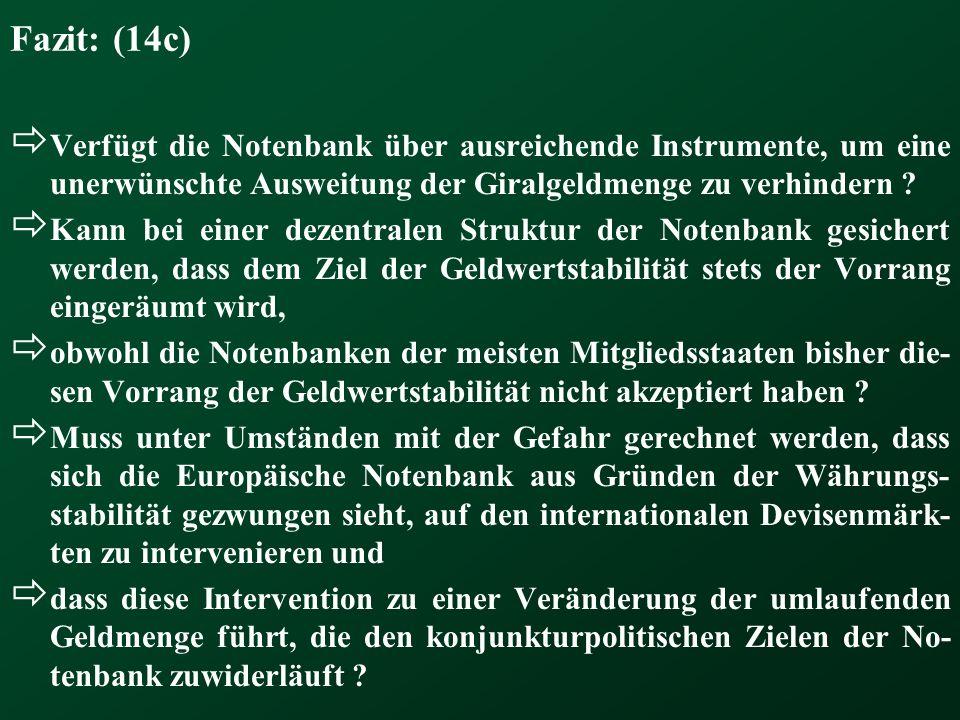 Fazit: (14c) Verfügt die Notenbank über ausreichende Instrumente, um eine unerwünschte Ausweitung der Giralgeldmenge zu verhindern