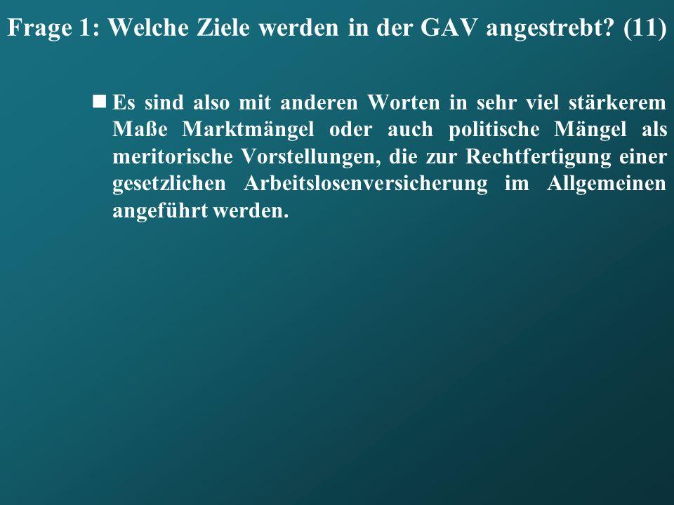 Frage 1: Welche Ziele werden in der GAV angestrebt (11)
