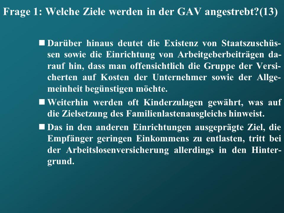 Frage 1: Welche Ziele werden in der GAV angestrebt (13)