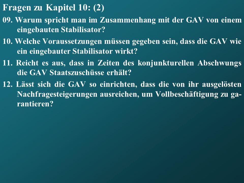 Fragen zu Kapitel 10: (2) 09. Warum spricht man im Zusammenhang mit der GAV von einem eingebauten Stabilisator