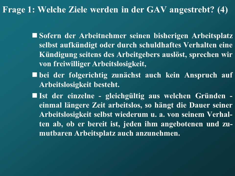 Frage 1: Welche Ziele werden in der GAV angestrebt (4)