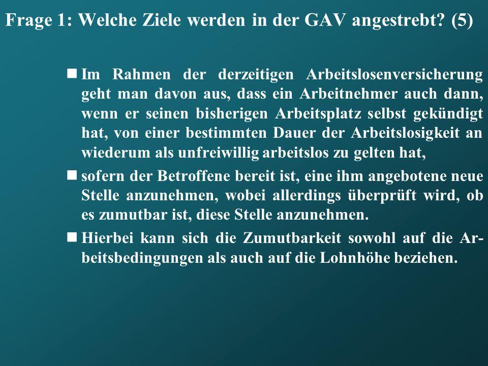 Frage 1: Welche Ziele werden in der GAV angestrebt (5)