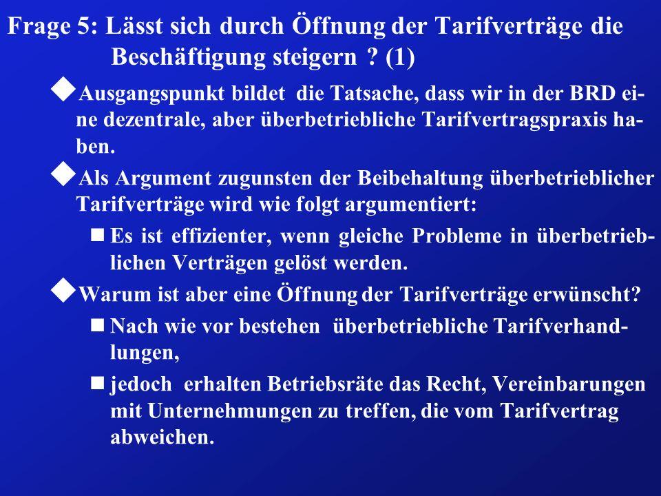 Frage 5: Lässt sich durch Öffnung der Tarifverträge die Beschäftigung steigern (1)