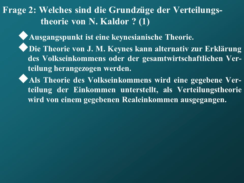 Frage 2: Welches sind die Grundzüge der Verteilungs-theorie von N