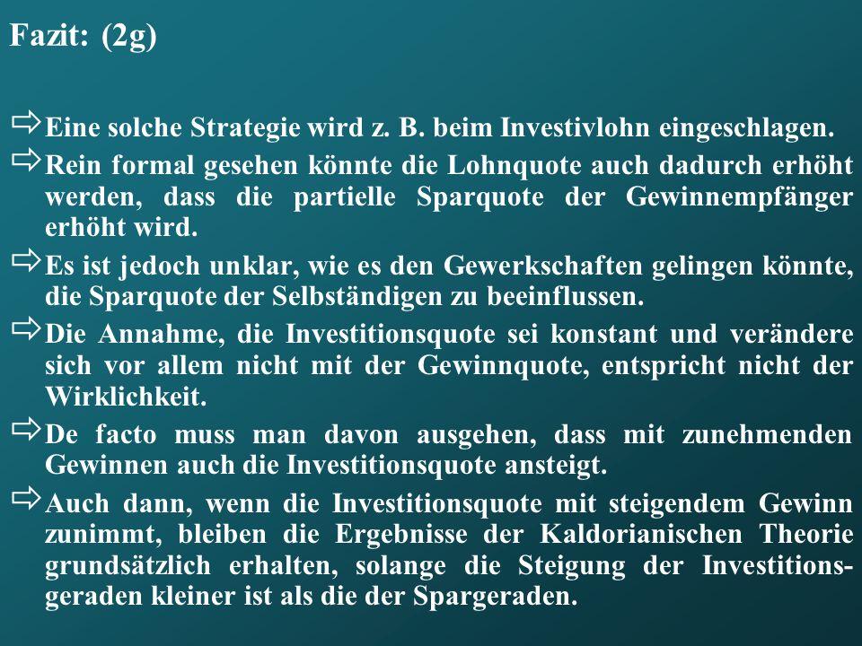 Fazit: (2g) Eine solche Strategie wird z. B. beim Investivlohn eingeschlagen.