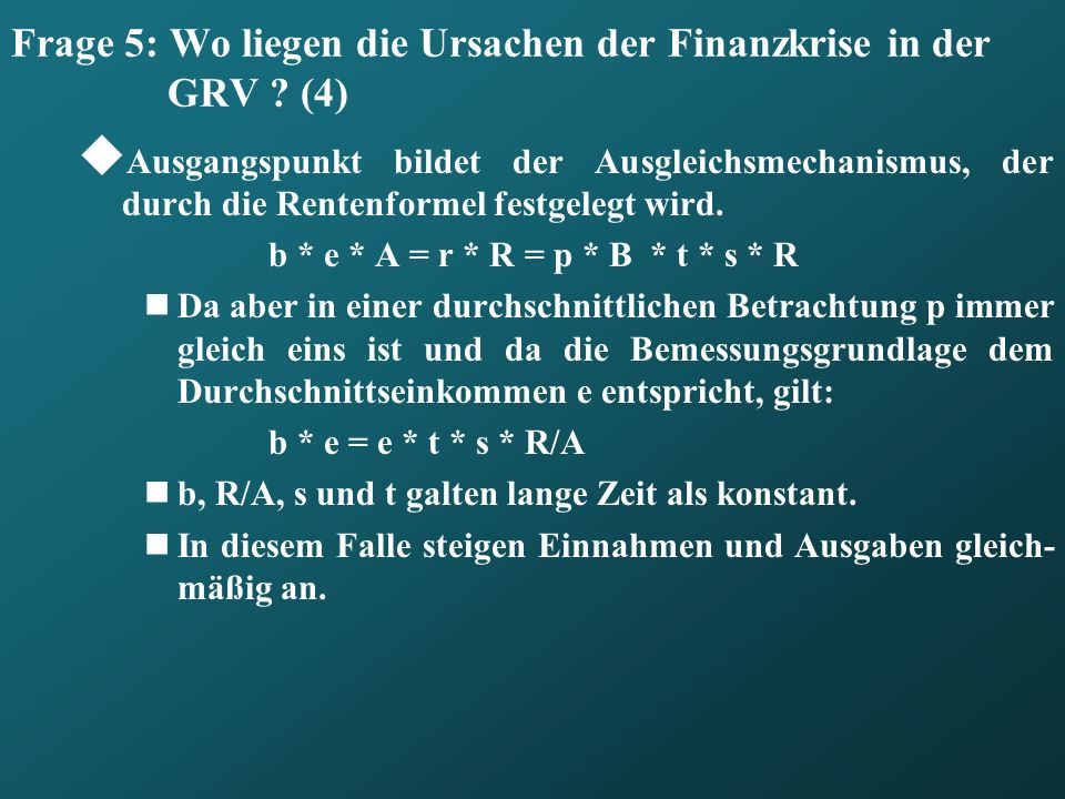Frage 5: Wo liegen die Ursachen der Finanzkrise in der GRV (4)