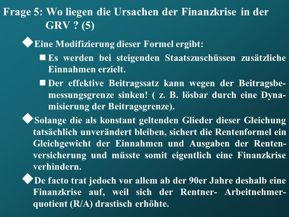 Frage 5: Wo liegen die Ursachen der Finanzkrise in der GRV (5)