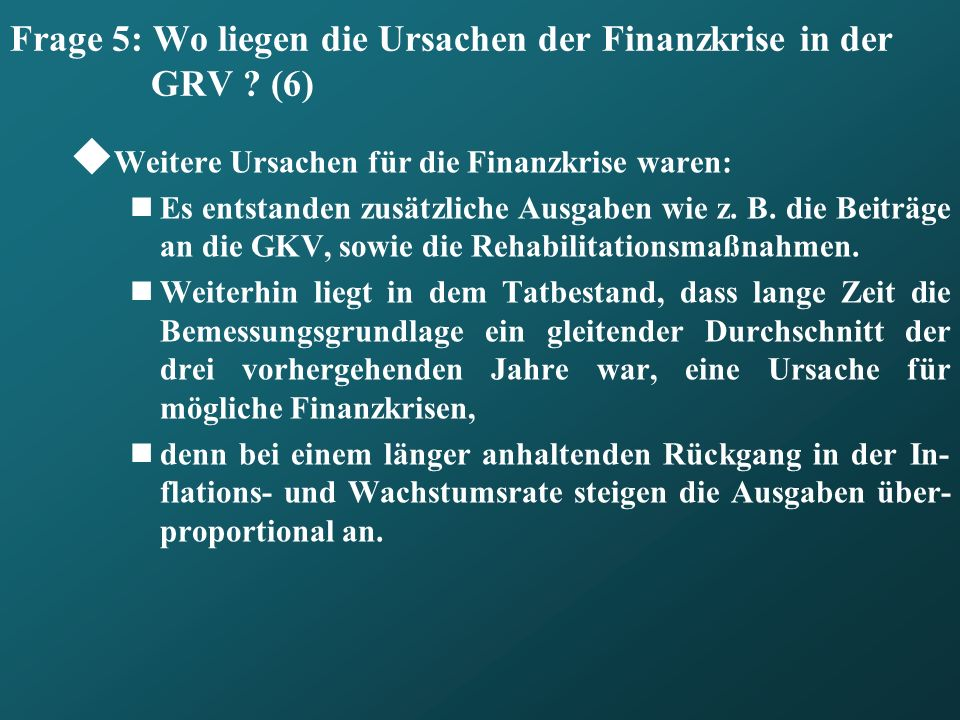 Frage 5: Wo liegen die Ursachen der Finanzkrise in der GRV (6)