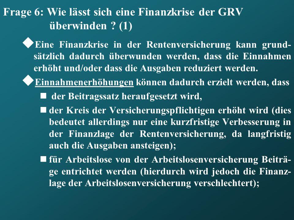 Frage 6: Wie lässt sich eine Finanzkrise der GRV überwinden (1)