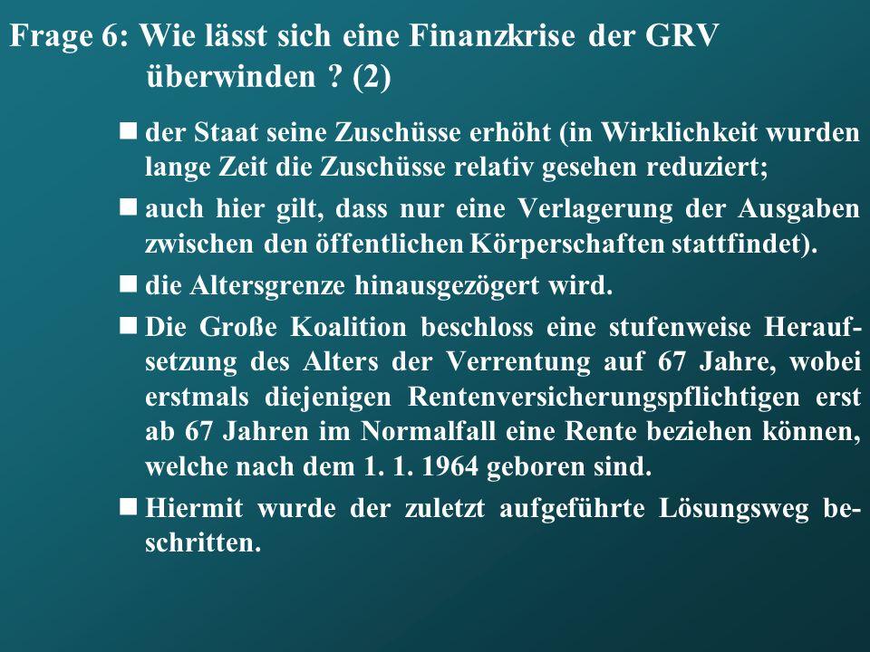 Frage 6: Wie lässt sich eine Finanzkrise der GRV überwinden (2)