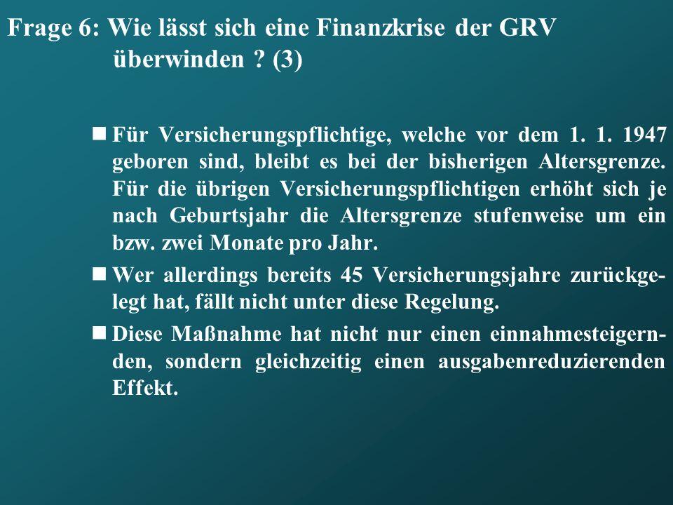 Frage 6: Wie lässt sich eine Finanzkrise der GRV überwinden (3)