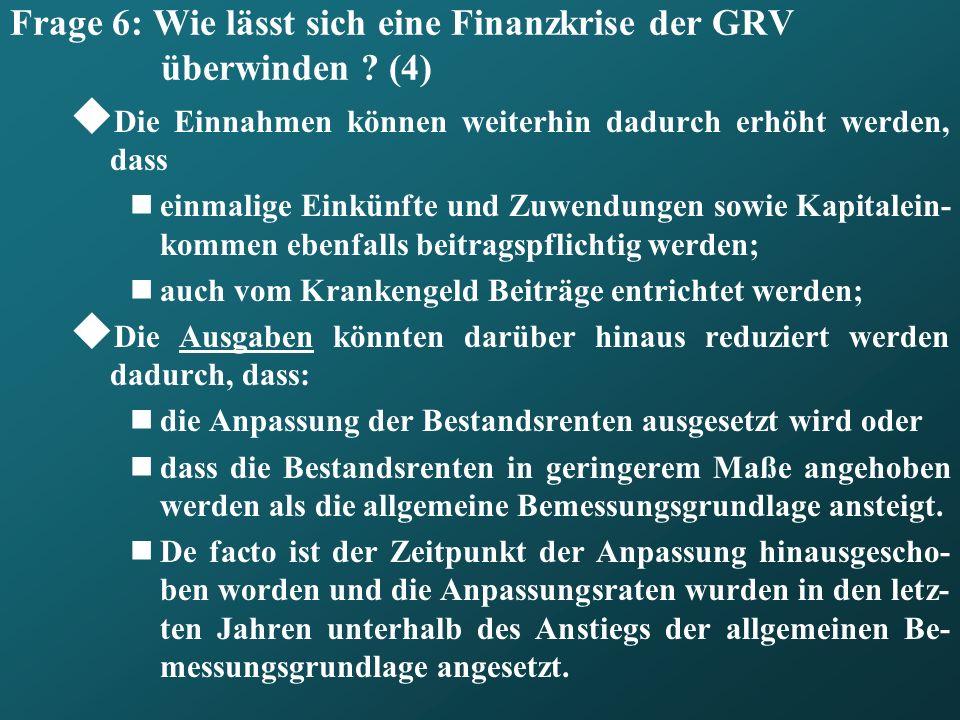 Frage 6: Wie lässt sich eine Finanzkrise der GRV überwinden (4)